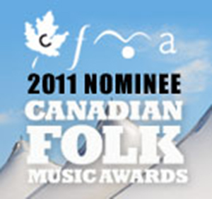 2011 Canadian Folk Music Award Nominee